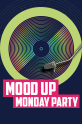 MOOD UP MONDAY PARTY