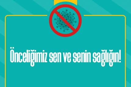 ÖNCELİĞİMİZ SEN VE SENİN SAĞLIĞIN!